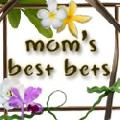 Mom's Best Bets