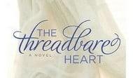 5 Minutes for Books: The Threadbare Heart