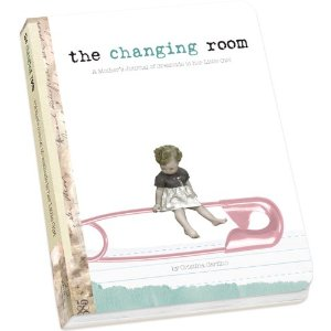 The Changing Room: A Mother's Journal of Gratitude