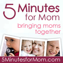5 Minutes for Mom