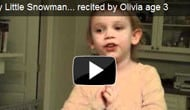 Chubby Little Snowman — Recited by Olivia, Age 3