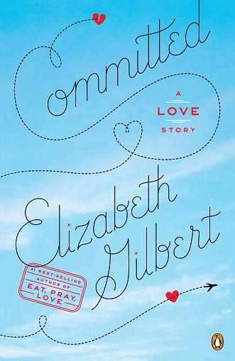 Committed by Elizabeth Gilbert, with Giveaway