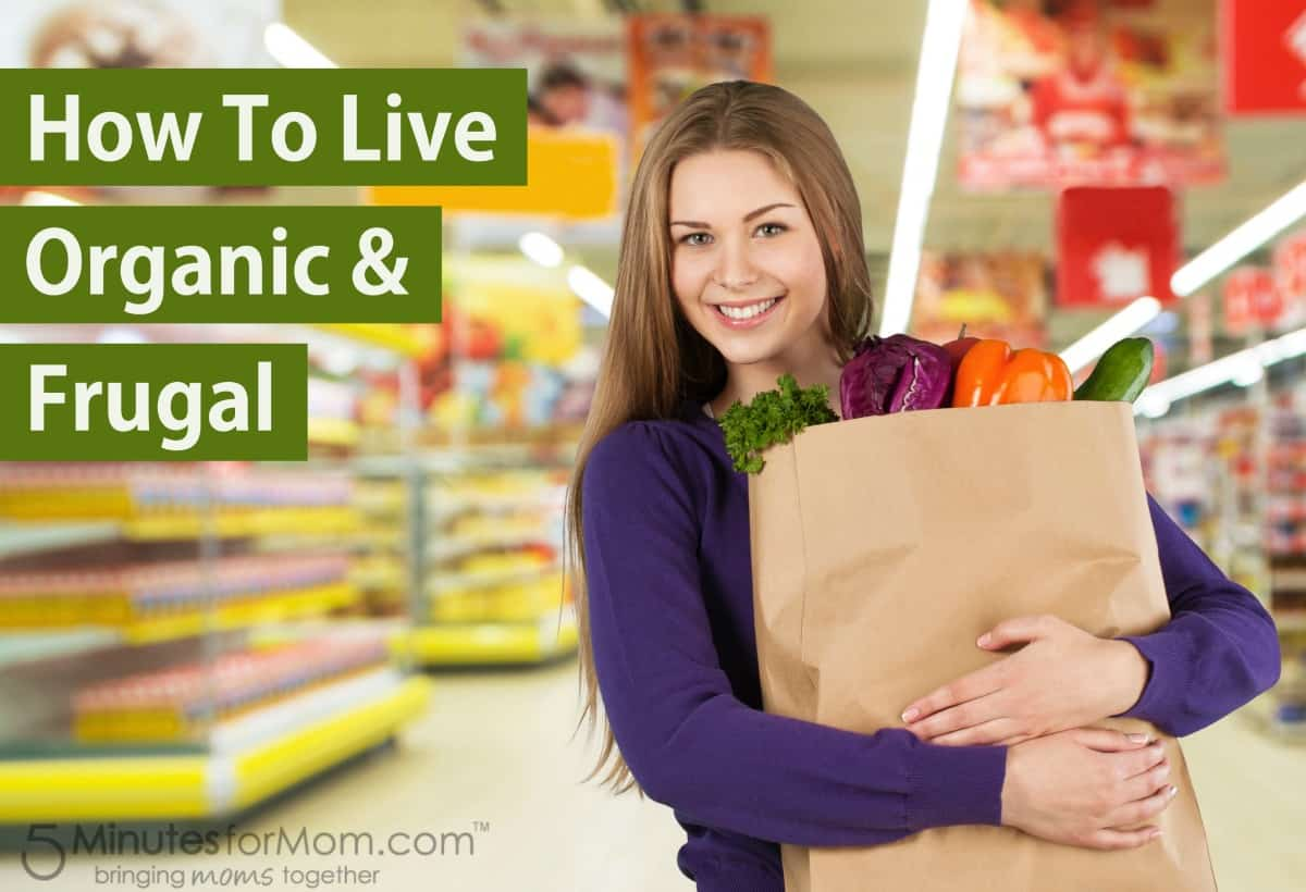 How to Live Organic and Frugal