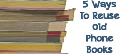 5 Ways To Reuse Old Phone Books