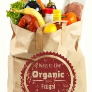 8 Ways to Live Organic and Frugal