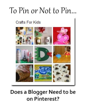 To Pin or Not to Pin — Does a Blogger Need to be on Pinterest?