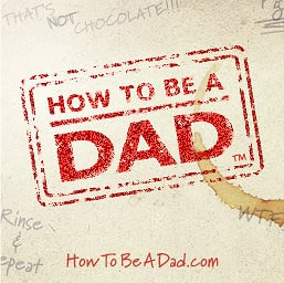 How To Be a Dad