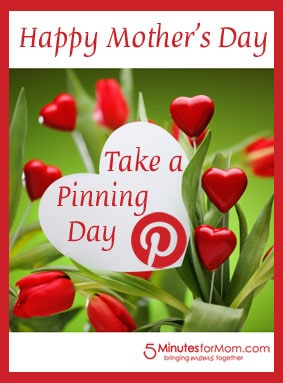 Pin It Friday – Moms, Take A Pinning Day