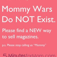 FACT: Mommy Wars Do Not Exist
