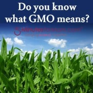 GMO's — Do you know what GMO means?