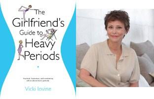 The Girlfriend's Guide To Heavy Bleeding Vicki Iovine