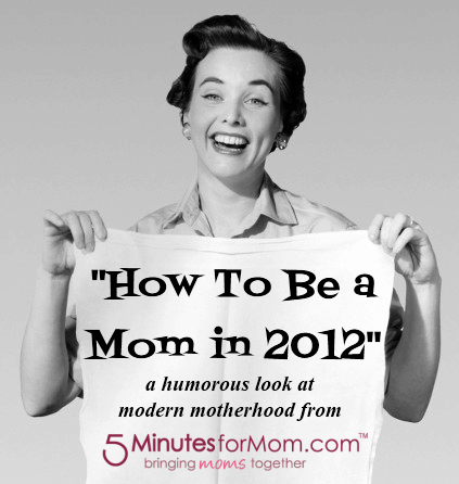pinnable image How To Be a Mom in 2012