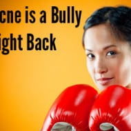Acne is a Bully. Fight Back.