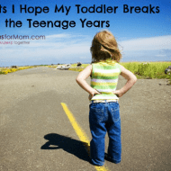 7 Habits I Hope My Toddler Breaks Before the Teen Years
