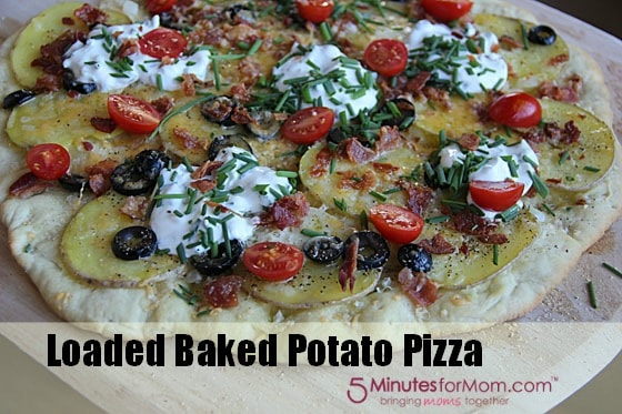 Loaded Baked Potato Pizza - 5 Minutes for Mom