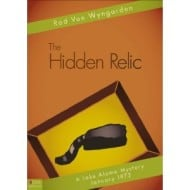 The Hidden Relic, A Lake Alamo Mystery 1973 by Rod Van Wyngarden (Review and Giveaway)