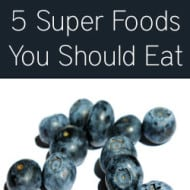 5 Super Foods You Should Eat