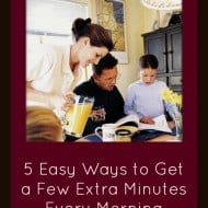 Five Easy Ways to Get a Few Extra Minutes Every Morning