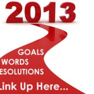 2013 New Year's Resolutions, Goals or Words – Link Up…