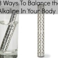 3 Ways You Can Balance the Alkaline in Your Body (plus Giveaway)