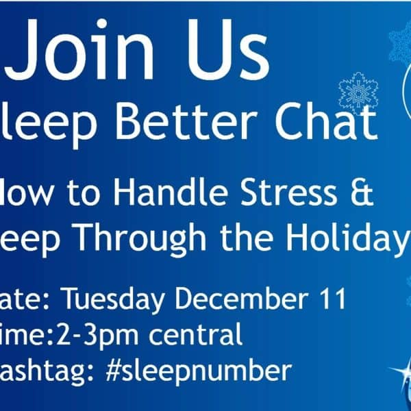 Join Us for the #SleepNumber Sleep Better Chat <br>How to Handle Stress & Sleep During Holidays