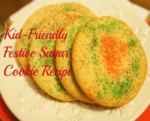 Kid-Friendly Festive Sugar Cookie Recipe