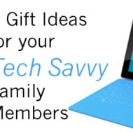 Gift Ideas for the Tech Savvy Family Member