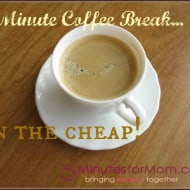 5 Minute Coffee Break on the Cheap!