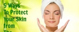Thumbnail image for 5 Ways to Protect Your Skin from the Elements of Life