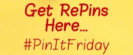 Thumbnail image for Pin It Friday – Get Repins Here