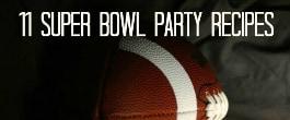 11 Super Bowl Party Recipes