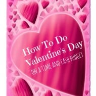 How To Do Valentine's Day on a Time and Cash Budget