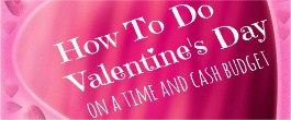 Thumbnail image for How To Do Valentine's Day on a Time and Cash Budget
