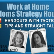 How to Get Organized and Productive Working at Home – #WorkAtHome Moms Strategy Hour