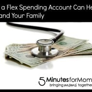 How a Flex Spending Account Can Help You and Your Family