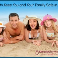 12 Tips to Keep You and Your Family Safe in the Sun