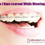 3 Things I Have Learned While Wearing Braces