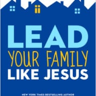 Lead Your Family Like Jesus Review and Giveaway