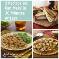 3 Recipes You Can Make in 30 Minutes or Less (plus giveaway)