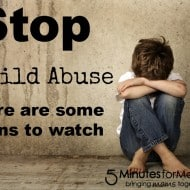 Child Abuse Prevention: What You Should Know and How You Can Help