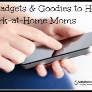 4 Gadgets & Goodies to Help Work-at-Home Moms