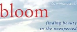 Thumbnail image for Bloom: Finding Beauty in the Unexpected {Review and Giveaway}