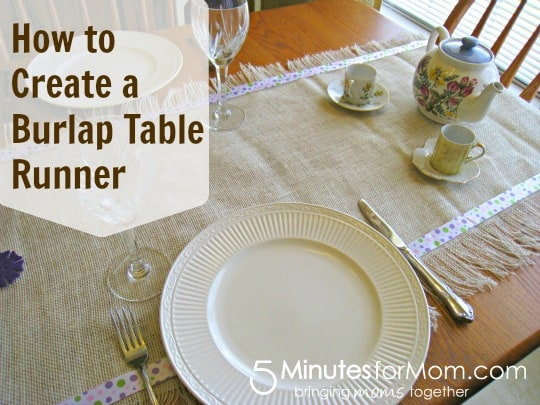 create your own burlap table runner 5 minutes for mom. Black Bedroom Furniture Sets. Home Design Ideas