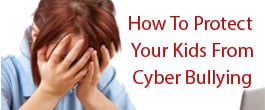 Thumbnail image for How To Protect Kids From Cyber Bullying
