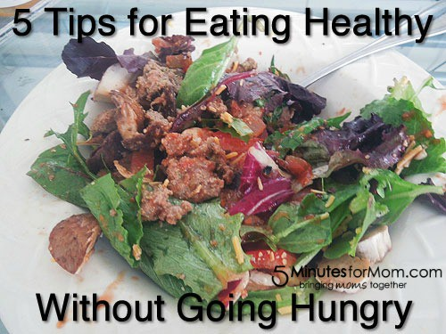 5 Tips for Eating Healthy Without Going Hungry