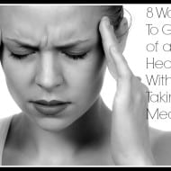 8 Ways To Get Rid of a Headache Without Taking Medicine