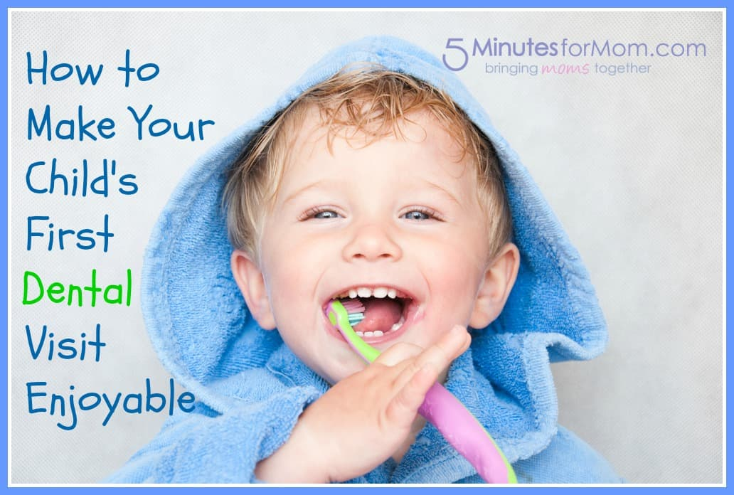 How To Make Your Child S First Dental Visit Enjoyable 5