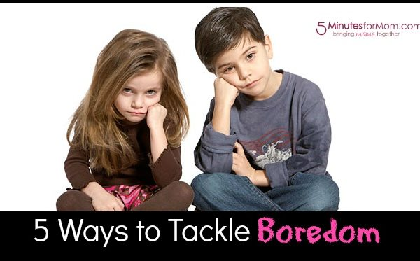 Tackling Boredom in Kids