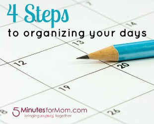 4 Steps to Organizing Your Days
