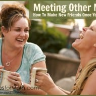 Meeting Other Moms – How To Make New Friends Once You're a Mom